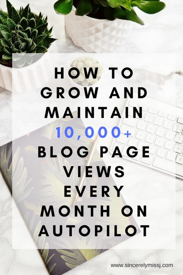 How to grow and maintain 10,000+ Blog Page Views Every Month on Autopilot