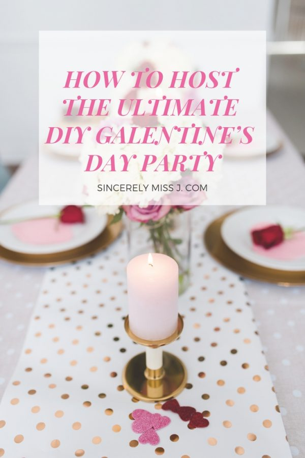 HOW TO HOST THE ULTIMATE DIY GALENTINE'S DAY PARTY: Sincerely Miss J Galentine's is the perfect excuse to glam it up and bring out all things pretty.