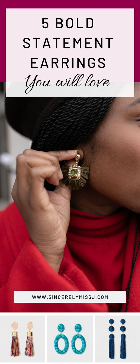 5 statement earrings you will love-Sincerely Miss J: The right pair, statement earrings can jazz up your basics and add some fun and color into your wardrobe. Please continue reading for 5 statement earrings you will love.